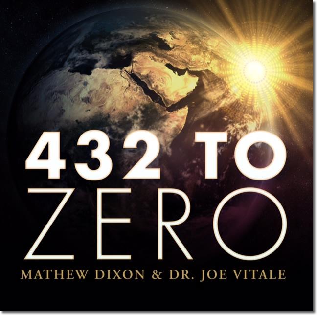 432 to zero healing music by dr joe vitale and guitar monk mathew dixon. Black Bedroom Furniture Sets. Home Design Ideas